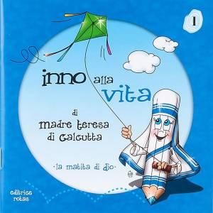 Libri per bambini e ragazzi: Inno alla Vita di Madre Teresa di Calcutta
