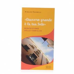 Calendari e altri libri religiosi: Davvero grande è la tua fede. Benedizione della famiglia