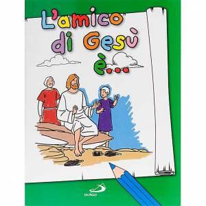 Libri per bambini e ragazzi: L'amico di Gesù è- Libro da colorare